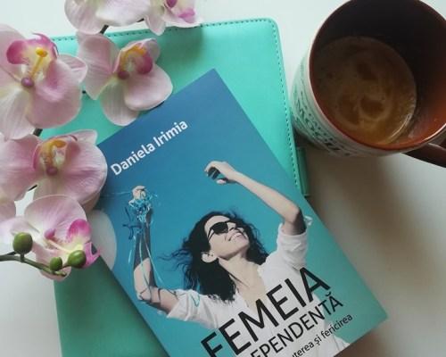 Femeia independentă, Daniela Irimia (Bookzone) – Recenzie
