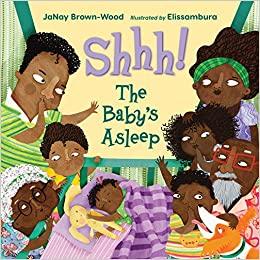 Shhh! The Baby's Asleep; JaNay Brown-Wood;  9781580895224
