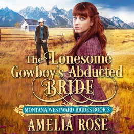 The Lonesome Cowboy's Abducted Bride AUDIO