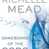 Cover and Description Reveal for Richelle Mead's 'Gameboard of the Gods'