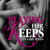 Chapter Reveal & Giveaway: Playing For Keeps (The Game #2) by Emma Hart