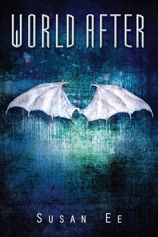 Books On Our Radar: World After (Penryn & the End of Days #2) by Susan Ee