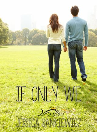 Book Blitz & Giveaway: If Only We by Jessica Sankiewicz