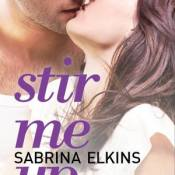 Book Blitz & Giveaway: Stir Me Up by Sabrina Elkins