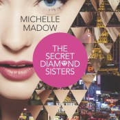 Blitz & Giveaway: The Secret Diamond Sisters by Michelle Madow