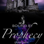 New Release Blitz: Bound By Prophecy by Stormy Smith
