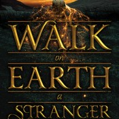 Release Day Celebration: Walk On Earth A Stranger by Rae Carson