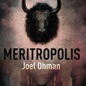 Review & Giveaway: Meritropolis by Joel Ohman
