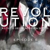 Release Day Blitz & Giveaway: Love & Decay: Revolution Episode 6 by Rachel Higginson