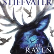 Cover Crush: The Raven King (The Raven Cycle #4) by Maggie Stiefvater