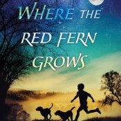 News: 50th Anniversary Edition – Where the Red Fern Grows by Wilson Rawls