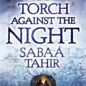 Books On Our Radar: A Torch Against the Night (An Ember in the Ashes #2) by Sabaa Tahir