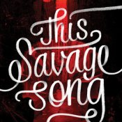 Book Review: This Savage Song (Monsters of Verity #1) by Victoria Schwab