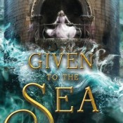 Cover Crush: Given To The Sea by Mindy McGinnis