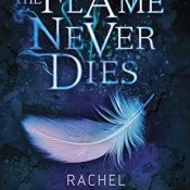Pre-Release Blitz & Giveaway: The Flame Never Dies by Rachel Vincent
