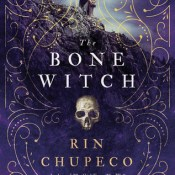Cover Crush: The Bone Witch (The Bone Witch #1) by Rin Chupeco