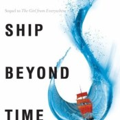 Books On Our Radar: The Ship Beyond Time (The Girl from Everywhere #2) by Heidi Heilig