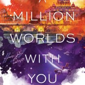 Books On Our Radar: A Million Worlds with You by Claudia Gray