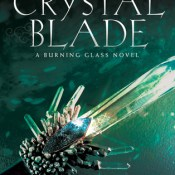 Cover Crush: Crystal Blade (Burning Glass #2) by Kathryn Purdie