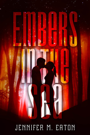 Blog Tour, Review & Giveaway: Embers in the Sea (Fire in the Woods #3) by Jennifer M. Eaton