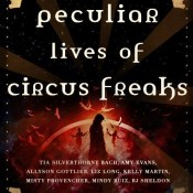 New Release Blog Tour: The Peculiar Lives of Circus Freaks Anthology