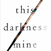 Books On Our Radar: This Darkness Mine by Mindy McGinnis