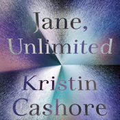 Books On Our Radar: Jane, Unlimited by Kristen Cashore