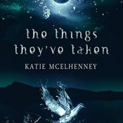 Guest Post & Giveaway: The Things They've Taken by Katie McElhenney