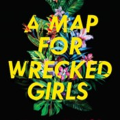 Blog Tour, Feature & Giveaway: A Map for Wrecked Girls by Jessica Taylor