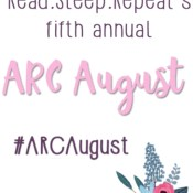 Feature: ARC August – Final Recap & Giveaway
