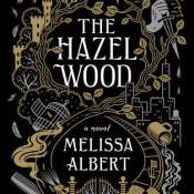 Cover Crush: The Hazel Wood by Melissa Albert