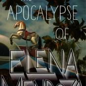 Cover Crush: The Apocalypse of Elena Mendoza by Shaun David Hutchinson
