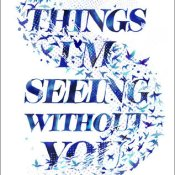 Blog Tour, Excerpt & Giveaway: Things I'm Seeing Without You by Peter Bognanni