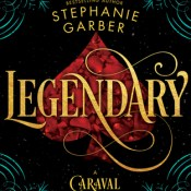 Books On Our Radar: Legendary (Caraval #2) by Stephanie Garber