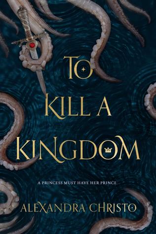 Books On Our Radar: To Kill a Kingdom by Alexandra Christo