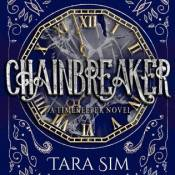 Books On Our Radar: Chainbreaker (Timekeeper #2) by Tara Sim