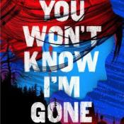 Blog Tour, Guest Post, Review & Giveaway: You Won't Know I'm Gone by Kristen Orlando