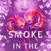Cover Crush: Smoke in the Sun (Flame in the Mist #2) by Renee Ahdieh