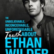 Blog Tour, Review & Giveaway: The Unbelievable, Inconceivable, Unforeseeable Truth About Ethan Wilder by Cookie O'Gorman