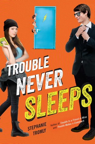 Blog Tour: Trouble Never Sleeps by Stephanie Tromly