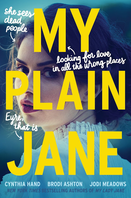Blog Tour & Feature: My Plain Jane by Cynthia Hand, Jodi Meadows, & Brodi Ashton