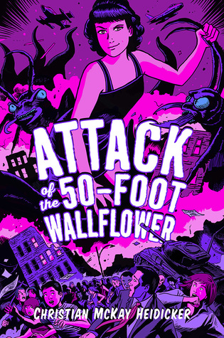 Cover Crush: Attack of the 50 Foot Wallflower by Christian McKay Heidicker