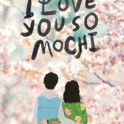 Cover Crush: I Love You So Mochi by Sarah Kuhn