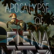 Book Rewind Review: The Apocalypse of Elena Mendoza by Shaun David Hutchinson