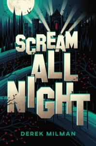 Book Rewind Review: Scream All Night by Derek Milman