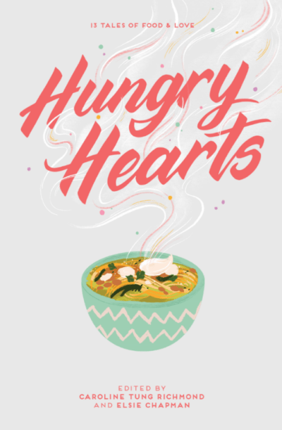 Books On Our Radar: Hungry Hearts edited by Elsie Chapman & Caroline Tung Richmond