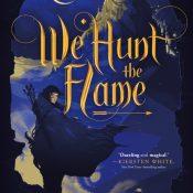 Blog Tour: We Hunt the Flame by Hafsah Faizal