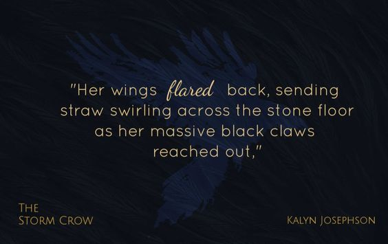 "The Storm Crow Quote ""Her wings flared back, sending straw swirling across the stone floor as her massive black claws reached out."""