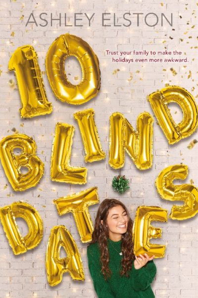 Blog Tour, Feature & Giveaway: 10 Blind Dates by Ashley Elston
