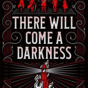 Blog Tour: There Will Come a Darkness by Katy Rose Pool